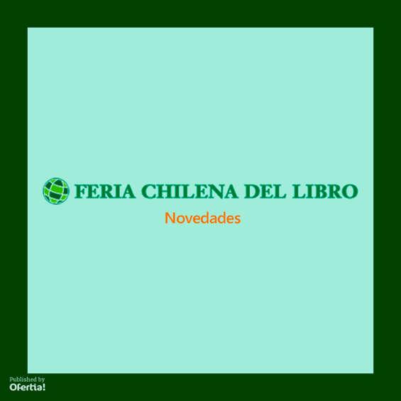 Ofertas de Feria Chilena del Libro, feria chilena libro