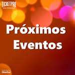 Ofertas de Ticket Pro, Próximos Eventos